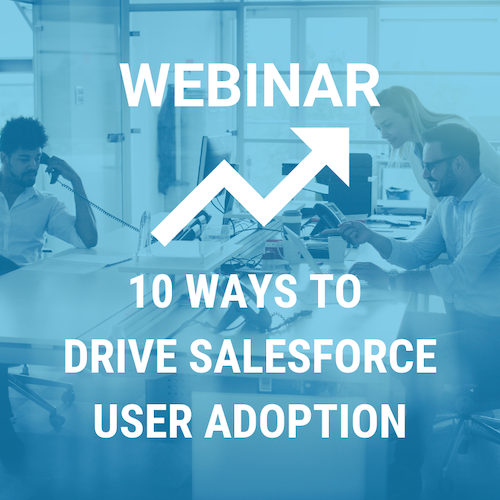 10 Ways to Drive Salesforce User Adoption