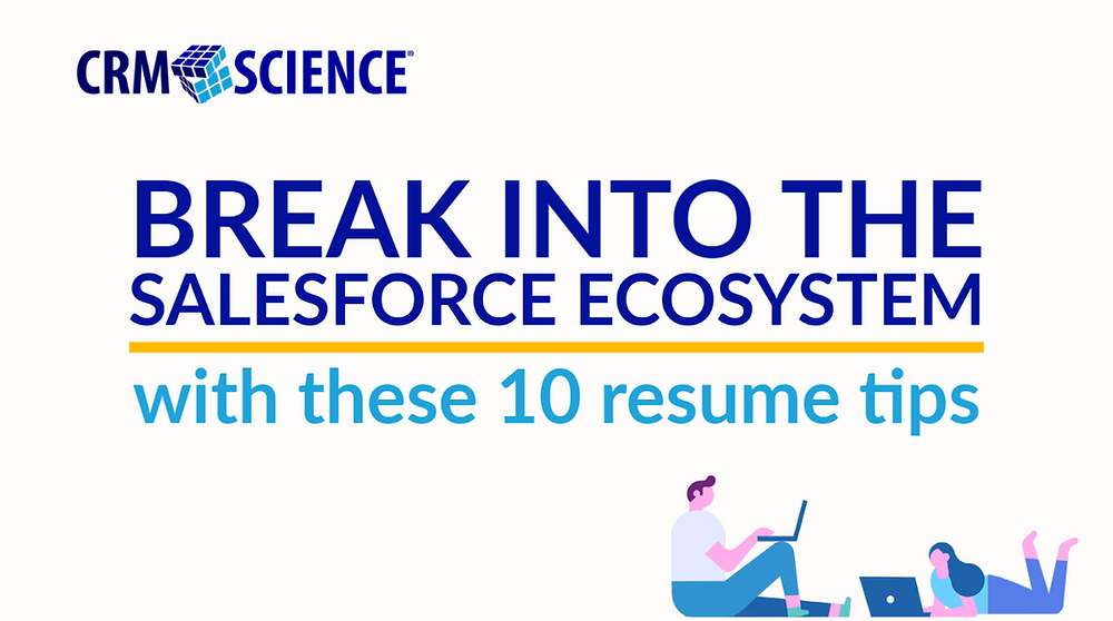 Break into the Salesforce ecosystem with these 10 resume tips