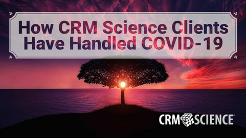 How CRM Science Clients Have Handled COVID-19