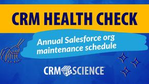 CRM Health Check: Annual Salesforce org maintenance schedule
