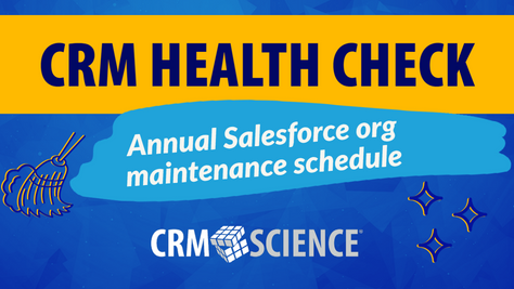 CRM Health Check: Annual Salesforce org maintenance schedule