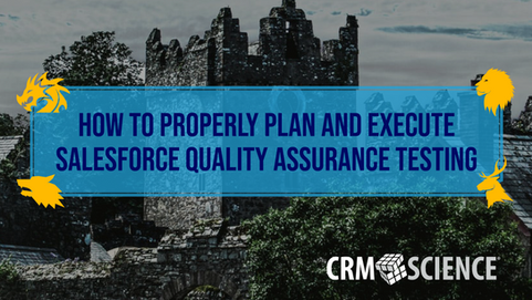 How to Properly Plan and Execute Salesforce Quality Assurance Testing