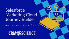 Salesforce Marketing Cloud Journey Builder: An Introductory Guide