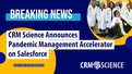 CRM Science Announces Pandemic Management Accelerator on Salesforce