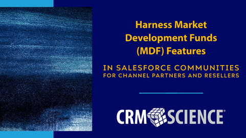Harness MDF Features in Salesforce Communities for Channel Partners and Resellers