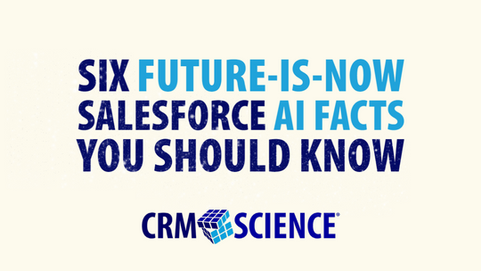 Six Future-Is-Now Salesforce AI Facts You Should Know