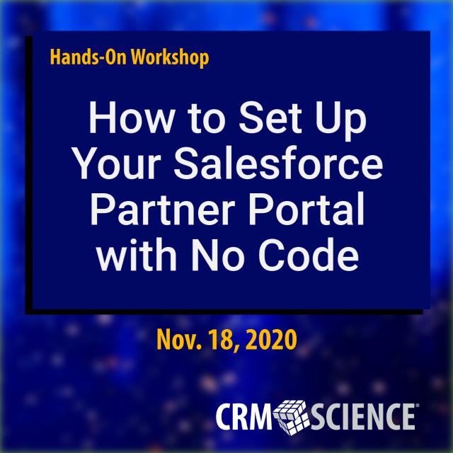 Hands-On Workshop: How to Set Up Your Salesforce Partner Portal with No Code