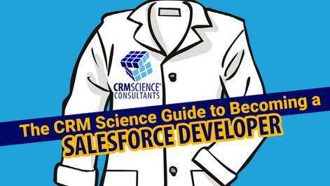The CRM Science Guide to Becoming a Salesforce Developer