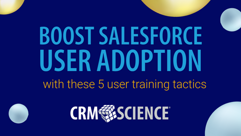 Boost Salesforce user adoption with these 5 user training tactics