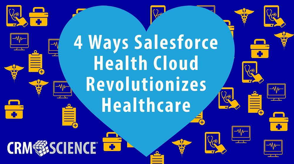 4 Ways Salesforce Health Cloud Revolutionizes Healthcare