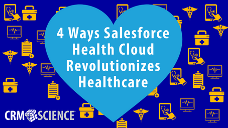 4 Ways Salesforce Health Cloud Revolutionizes Healthcare