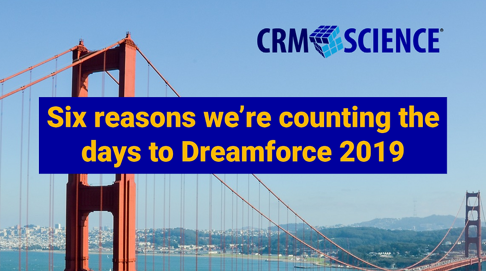 Six Reasons We're Counting The Days to Dreamforce 2019