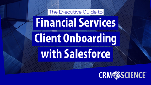 The Executive Guide to Financial Services Client Onboarding with Salesforce