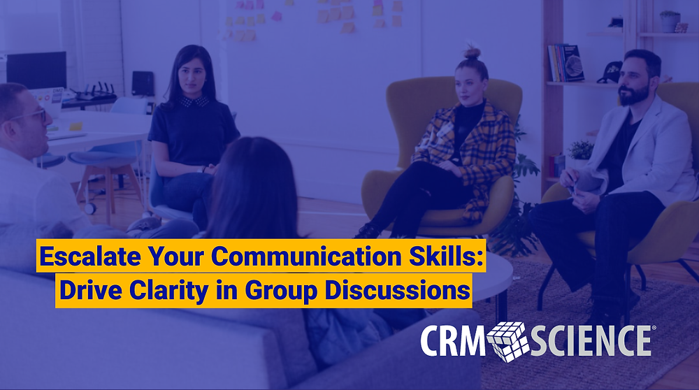 Escalate Your Communication Skills: Drive Clarity in Group Discussions