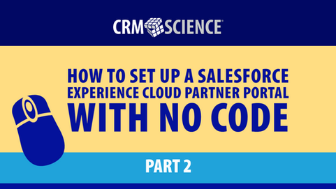 How to Set Up a Salesforce Experience Cloud Partner Portal with No Code: Part 2