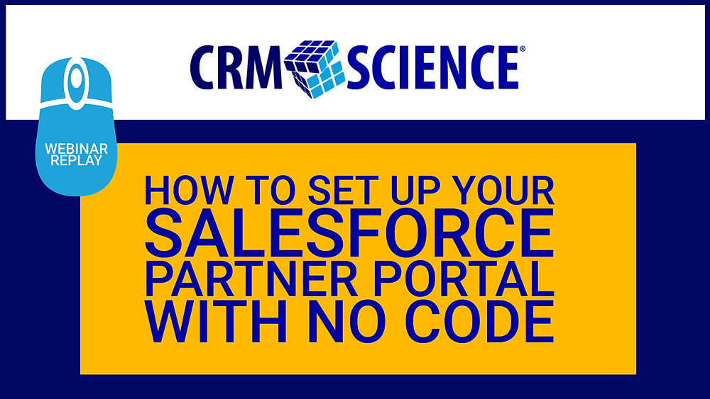 full webinar replay, How to Set Up a Salesforce Experience Cloud Partner Portal with No Code.