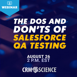 Webinar - The Dos and Don'ts of Salesforce QA Testing