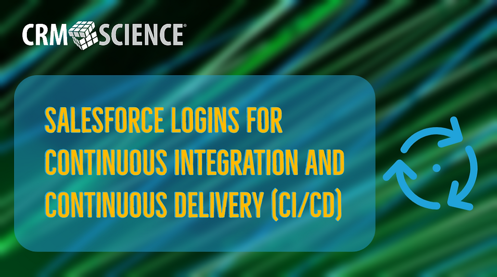 Salesforce Logins for Continuous Integration and Continuous Delivery (CI/CD)