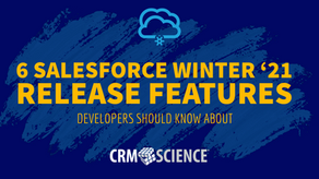 6 Salesforce Winter '21 Release Features Developers Should Know About