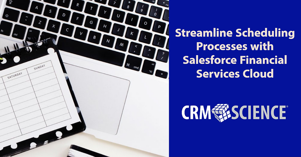 Streamline Scheduling Processes with Salesforce Financial Services Cloud
