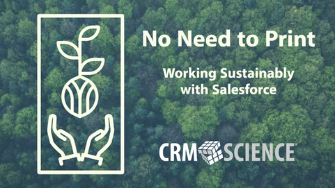 No Need to Print: Working Sustainably with Salesforce at CRM Science