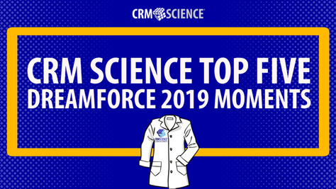 CRM Science Top Five Dreamforce 2019 Moments