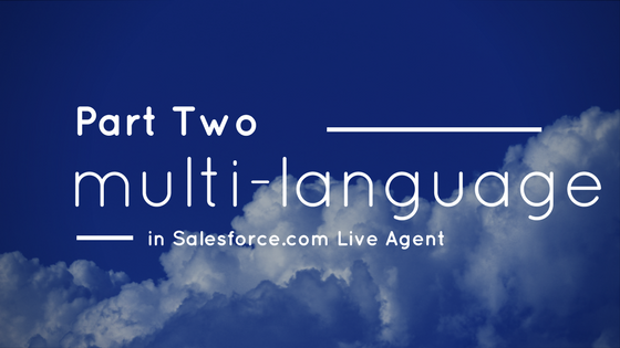 part two multi-language in salesforce live agent
