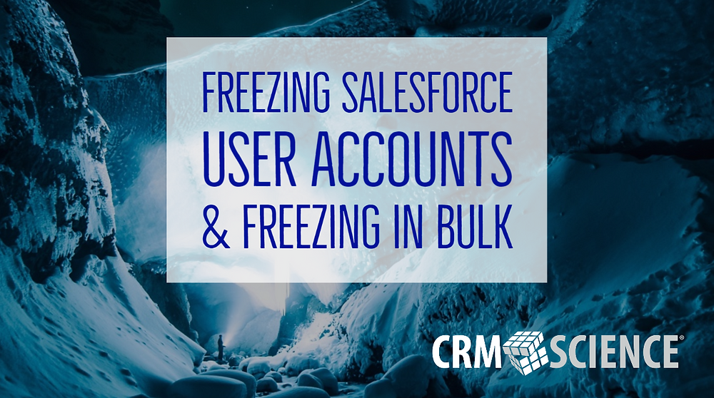 Freezing Salesforce Users and Freezing in Bulk