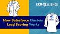 How Salesforce Einstein Lead Scoring Works