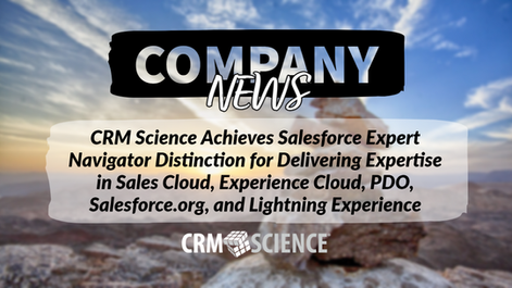 CRM Science Achieves Multiple Salesforce Navigator Program Distinctions