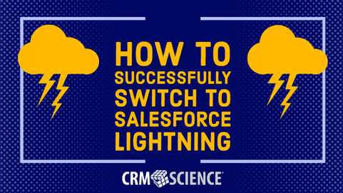 How to Successfully Switch to Salesforce Lightning