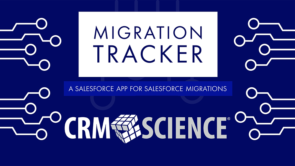 The Migration Tracker: A Salesforce App for Salesforce Migrations