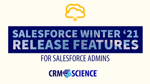 Salesforce Winter '21 Release Features for Admins