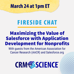 Fireside Chat: Maximizing the Value of Salesforce with Application Development for Nonprofits
