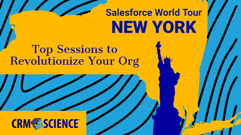 Salesforce World Tour New York:  Top Sessions to Revolutionize Your Org