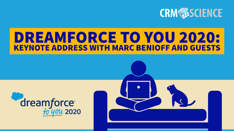 Dreamforce To You 2020: Keynote Address with Marc Benioff and Guests