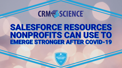 Salesforce Resources Nonprofits Can Use to Emerge Stronger After COVID-19
