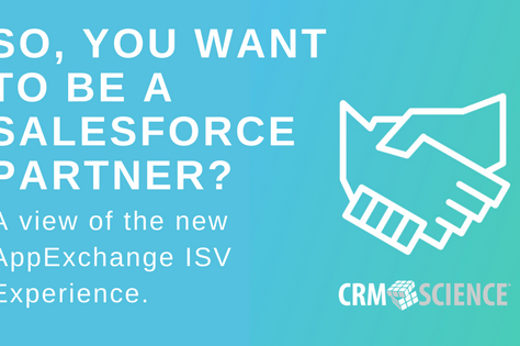 So you want to be a Salesforce Partner... A view of the new AppExchange ISV Experience