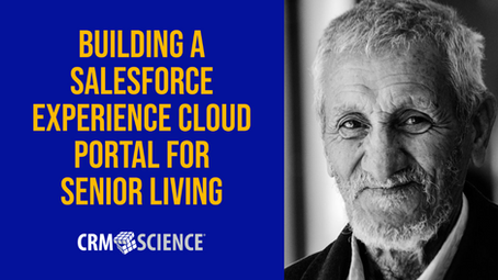 Building a Salesforce Experience Cloud Portal for Senior Living