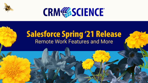 Salesforce Spring '21 Release: Remote Work Features and More