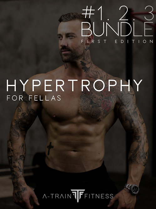 Hypertrophy for Fellas - Complete Bundle:Phases 1, 2 & 3 (First Edition)