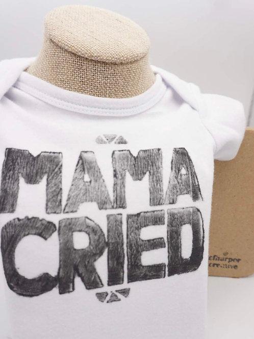 """""""Mama Cried"""""""