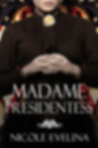 Madame Presidentess by Nicole Evelina