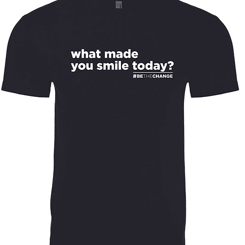 What Made You Smile Today? Unisex/Mens T