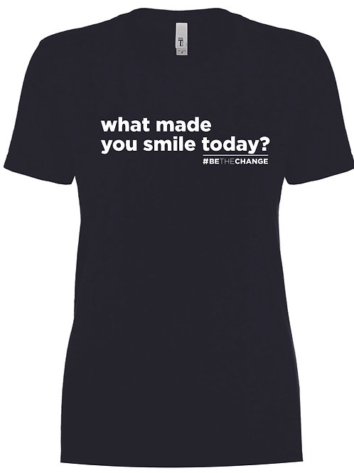 What Made You Smile Today Women's Crew Neck  T