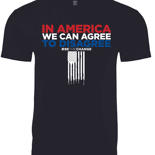 In America We Can Agree to Disagree Unisex/Mens T