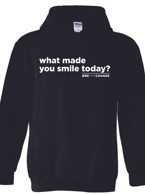 What Made you Smile Today? Hoodies