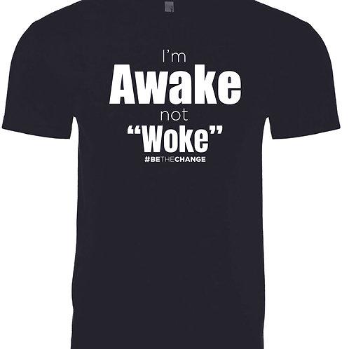 I'm Awake not Woke Unisex/Mens T
