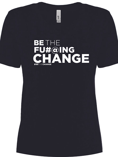 Be the F'n Change Women's V Neck  T