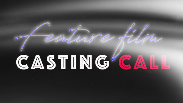 """2022"" Feature film casting call"